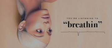 Ariana Grande Breathin